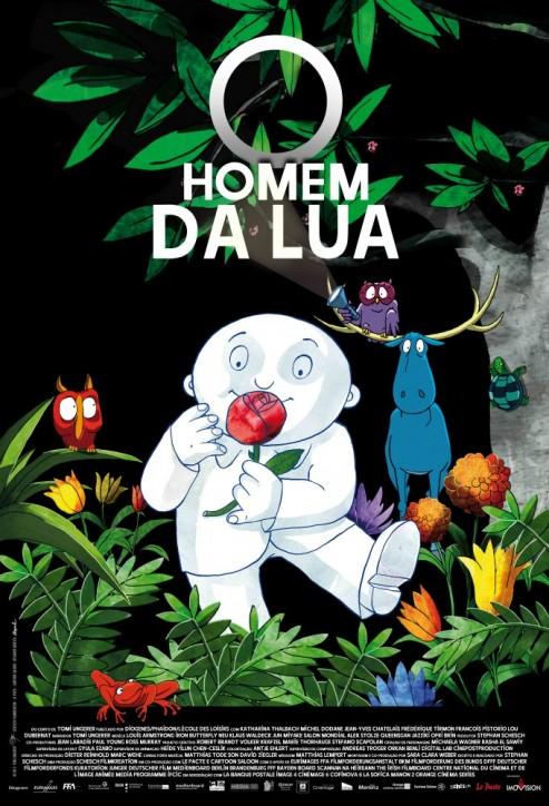 O poster do filme, com fundo preto, tem o desenho colorido do Homem da Lua no meio de folhagens, flores e bichos, sorrindo e cheirando um botão de rosa vermelha. Ele é todo branco, pele e roupas, tem o rosto redondo e nenhum fio de cabelo. Ao fundo, do lado direito, ao lado de uma grande árvore, um alce azul com uma coruja roxa empoleirada nos chifres, segurando uma lanterna acesa. Uma tartaruguinha azul e verde sobe pelo tronco da árvore. À esquerda, pousada em uma folha, outra coruja vermelha e um sapinho no chão, os dois olhando para o Homem da Lua. O título do filme, escrito com letras brancas, está no alto do poster com uma grande e redonda letra O.
